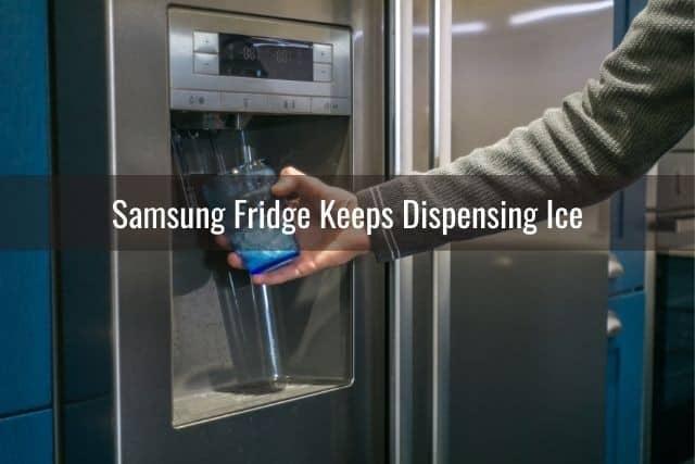 Samsung Fridge Keeps Dispensing Ice