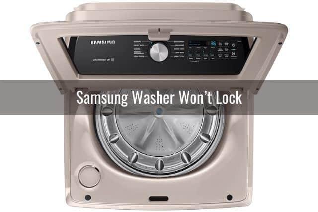Samsung Washer Won't Lock