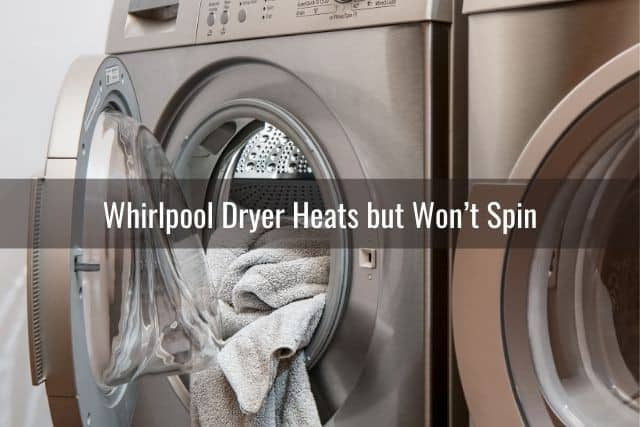 Whirlpool Dryer Heats but Won't Spin