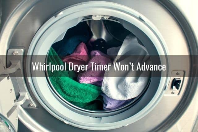 Whirlpool Dryer Timer Won't Advance