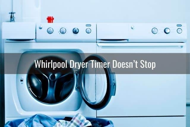 Whirlpool Dryer Timer Doesn't Stop