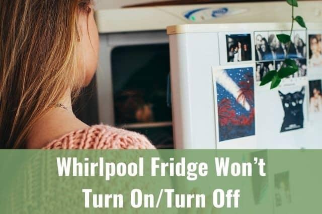 Whirlpool Fridge Won't Turn On/Turn Off