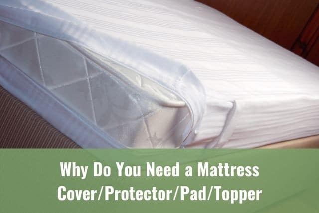 Why Do You Need a Mattress Cover/Protector/Pad/Topper