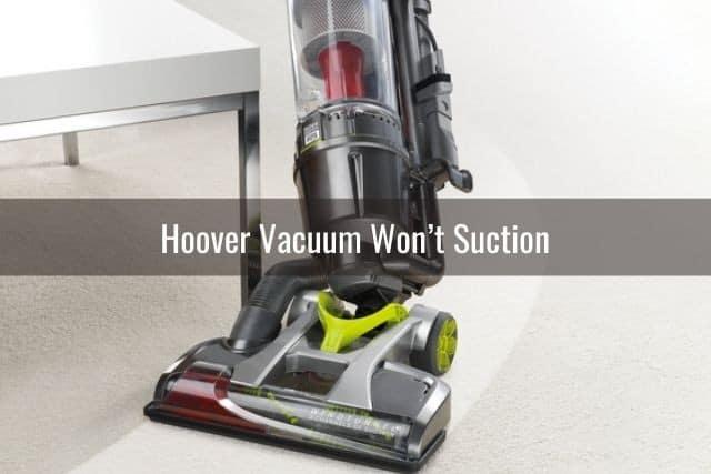 Hoover Vacuum Won't Suction