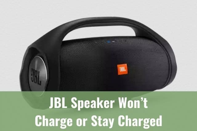 JBL Speaker Won't Charge or Stay Charged