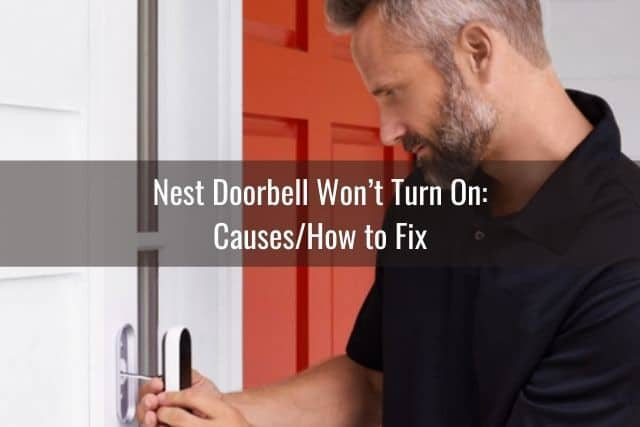 Nest Doorbell Won't Turn On: Causes/How to Fix