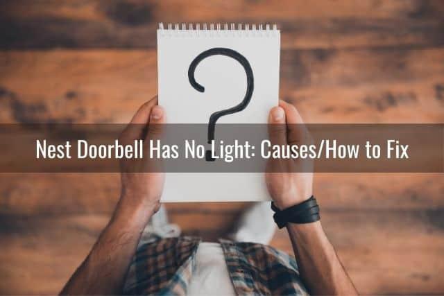 Nest Doorbell Has No Light: Causes/How to Fix