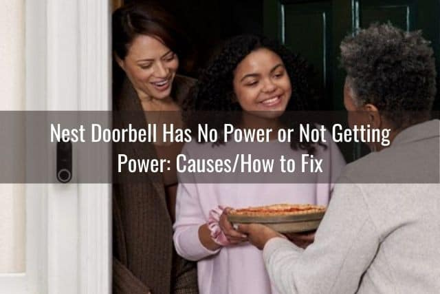 Nest Doorbell Has No Power or Not Getting Power: Causes/How to Fix