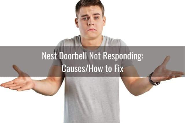 Nest Doorbell Not Responding: Causes/How to Fix