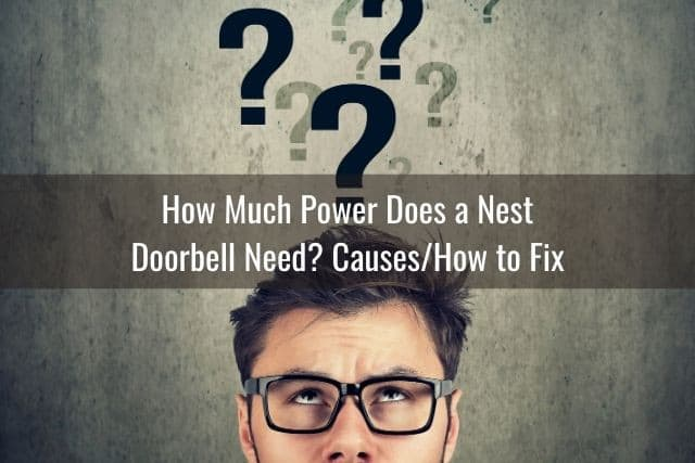 How Much Power Does a Nest Doorbell Need? Causes/How to Fix