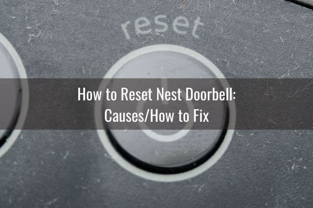 How to Reset Nest Doorbell: Causes/How to Fix