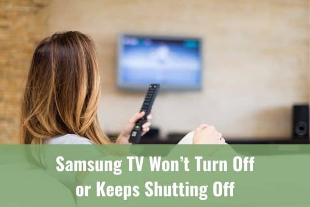 Samsung TV Won't Turn Off or Keeps Shutting Off