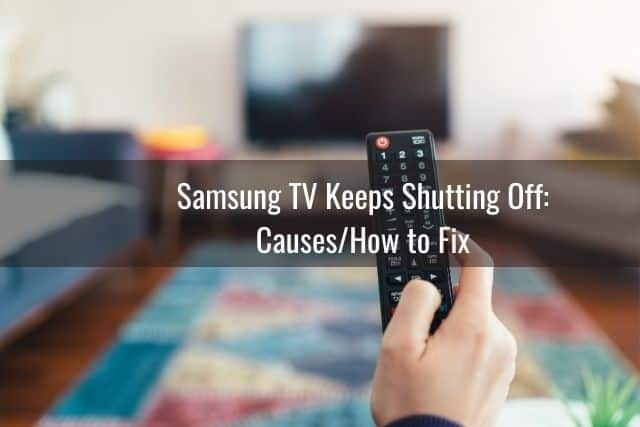 Samsung TV Keeps Shutting Off: Causes/How to Fix