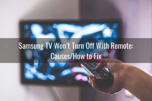 Samsung TV Won't Turn Off With Remote: Causes/How to Fix