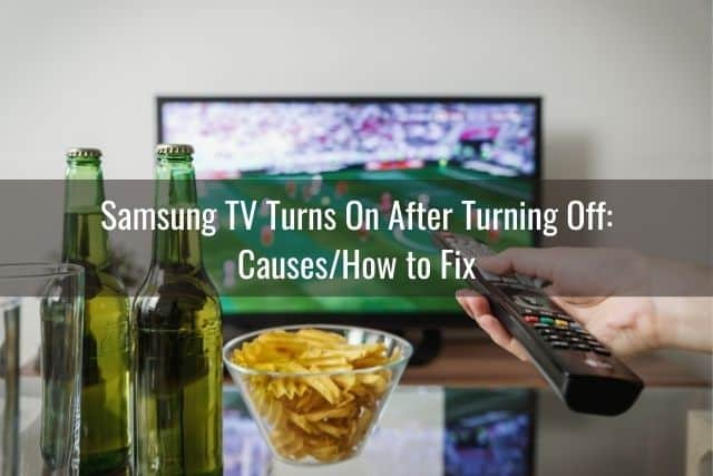 Samsung TV Turns On After Turning Off: Causes/How to Fix