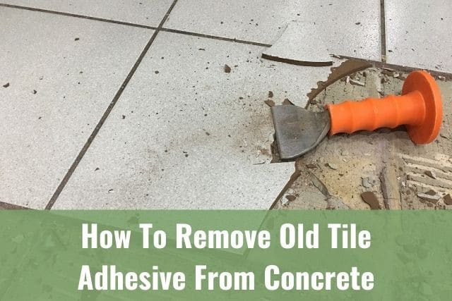 How To Remove Old Tile Adhesive From Concrete Ready Diy