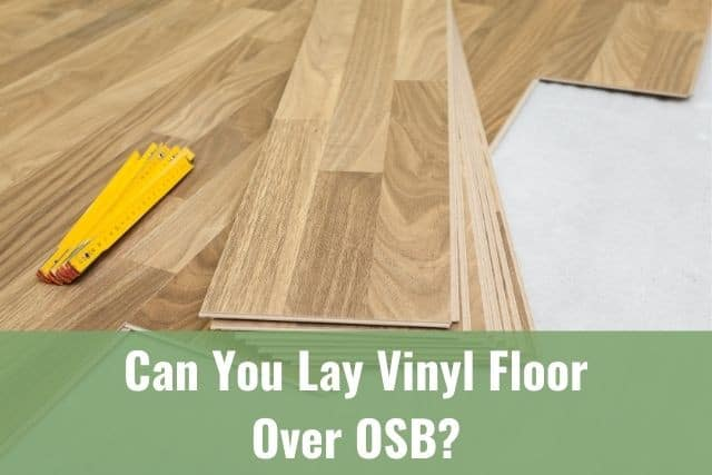 Can You Lay Vinyl Floor Over Osb, Can You Put Vinyl Flooring Over Cement Board