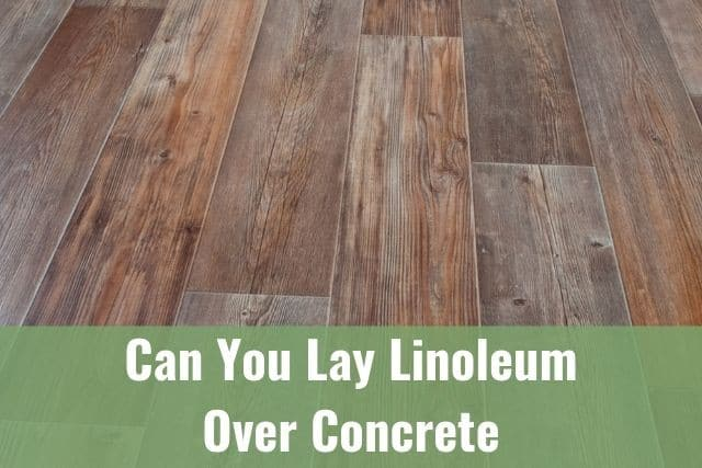 Can You Lay Linoleum Over Concrete, Can You Put Lino On Concrete Floor