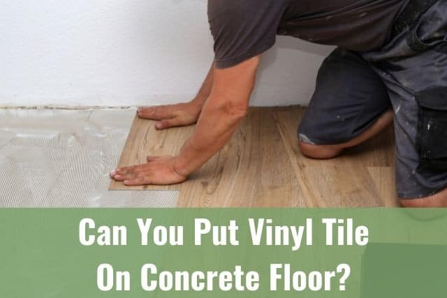 Put Vinyl Tile On Concrete Floor, Can You Put Vinyl Tile On Concrete Floor